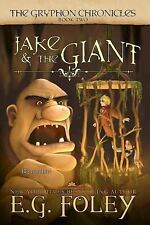 The Gryphon Chronicles Ser.: Jake and the Giant by E. G. Foley (2013, Paperback)