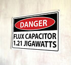 Danger Flux Capacitor Back to the Future movie film Quote sign A4 metal plaque