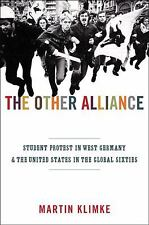 The Other Alliance: Student Protest in West Germany and the United States in the