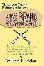 Max Brand: Western Giant: The Life and Times of Frederick Schiller Fau-ExLibrary