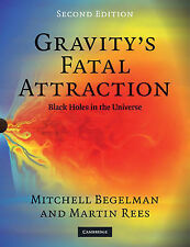 Gravity's Fatal Attraction: Black Holes in the Universe by Mitchell C....