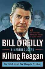 Killing Reagan: Violent Assault That Changed Presidency HARD COVER NEW