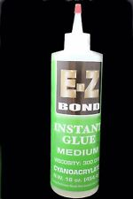 E-Z BOND SUPER GLUE (Cyanoacrylate) 16 OZ MEDIUM 300 cps