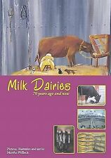 Milk Dairies : 70 Years Ago and Now by Martha Philbeck (2010, Paperback)