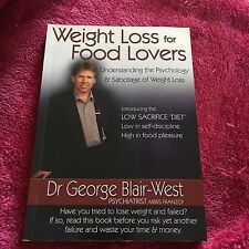 DR GEORGE BLAIR-WEST. WEIGHT LOSS FOR FOOD LOVERS. 0977516008