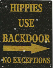 HIPPIES USE BACKDOOR SIGN RUSTIC VINTAGE STYLE 8x10in 20x25cm pub man cave room