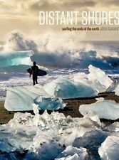 Distant Shores : Surfing the Ends of the Earth by Chris Burkard (2013,...