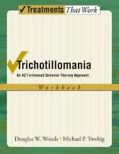 Treatments That Work: Trichotillomania : An ACT-Enhanced Behavior Therapy...