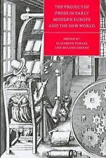 The Project of Prose in Early Modern Europe and the New World (Cambridge Studies