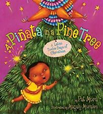 A Piñata in a Pine Tree : A Latino Twelve Days of Christmas by Pat Mora...