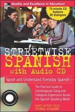 Streetwise Spanish Book + 1CD): Speak and Understand Colloquial Spanish Street
