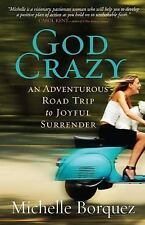 God Crazy: An Adventurous Road Trip to Joyful Surrender