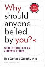 Why Should Anyone Be Led by You? With a New Preface by the Authors: What It Tak