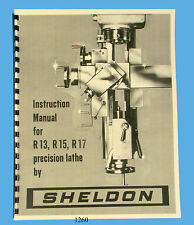 Sheldon R13, R15, & R17 Precision Lathes  Instruction Manual  *1260