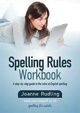 Spelling Rules Workbook - a step-by-step guide to the rules of English spelling