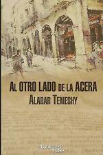 Al Otro Lado de la Acera by Aladar Temeshy (2015, Paperback)