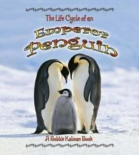 The Life Cycle: The Life Cylce of an Emperor Penguin by Robin Johnson and...