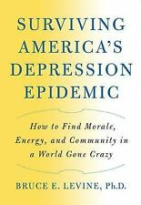 Surviving America's Depression Epidemic: How to Find Morale, Energy, and Communi