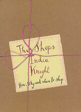 The Shops - How Why and Where to Shop, India Knight