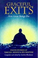 Graceful Exits: How Great Beings Die: Death Stories Of Tibetan, Hindu And Zen M