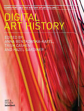 Digital Art History (Intellect Books - Computers and the History of Art)