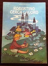 49582 Natale Petrucci - Robertino cerca lavoro - Edizioni Thyrus 1994