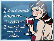 Funny RETRO METAL PLAQUE : I don't drink anymore Ad/Sign