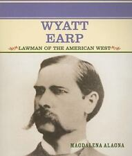 Wyatt Earp: Lawman of the American West (Primary Sources of Famous People in