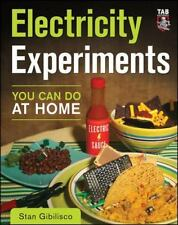 Electricity Experiments You Can Do At Home by Gibilisco, Stan