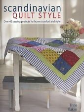 Scandinavian Quilt Style: Over 40 Sewing Projects for Home Comfort and Style, Ba