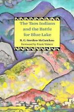 The Taos Indians and the Battle for Blue Lake Gordon-McCutchan, R.C.