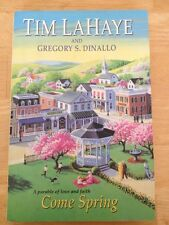 Come Spring : A Parable of Love & Faith by Gregory Dinallo and Tim LaHaye 1st ED