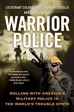Warrior Police: Rolling with America's Military Police in the World's Trouble Sp
