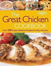The Great Chicken Cookbook : Over 230 Simple, Delicious Recipes for Every...
