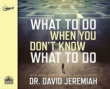 What to Do When You Don't Know What to Do by David Jeremiah (2015, MP3 CD,...