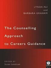 The Counselling Approach to Careers Guidance by Lynda Ali and Barbara Graham...