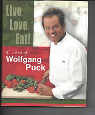 LIve, Love, Eat Wolfgang Puck the Best of First Edition Signed Very Good