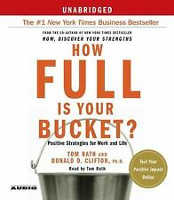 How Full Is Your Bucket?: Positive Strategies for Work and Life, Rath, Tom, New