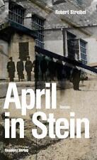 April in Stein von Robert Streibel (2015, Kunststoffeinband)