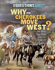 Why Did Cherokees Move West?: And Other Questions about the Trail of Tears (Six