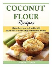 Coconut Flour Recipes : Gluten Free, Low-Carb and Low GI Alternative to...