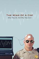 The Mind Of A Cop: What They Do, And Why They Do It