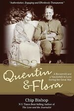 Quentin & Flora: A Roosevelt and a Vanderbilt in Love during the Great War