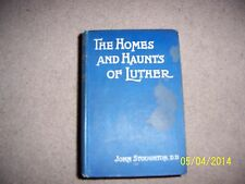 THE HOMES AND HAUNTS OF LUTHER by JOHN STOUGHTON - 1903