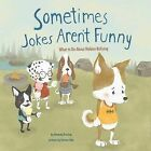 Sometimes Jokes Aren't Funny: What to Do about Hidden Bullying by Amanda F...