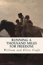Running a Thousand Miles for Freedom by William and Ellen Craft (2015,...