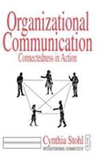 Interpersonal Communication Texts: Organizational Communication :...