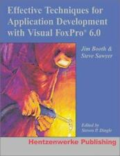 Effective Techniques for Application Development with Visual FoxPro 6.0 by Boot