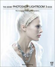 Adobe Photoshop Lightroom Bk. 3 Complete Guide for Photographers Martin Evening