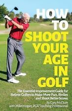 How to Shoot Your Age in Golf : The Essential Improvement Guide for Retiree...